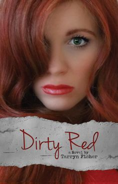 Dirty Red (Love Me With Lies #2) by Tarryn Fisher