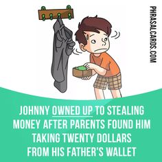 """Own up"" means ""to ​admit that you have done something ​wrong"". Example: Johnny owned up to stealing money after parents found him taking twenty dollars from his father's wallet. Get our apps for learning English: learzing.com"