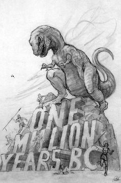 """""""Pencil on paper, 20"""" x 12"""", late 1965. An early, rough sketch for a poster design for One Million Years BC. The way in which my films were promoted has always been important to me . . .  so I would occasionally sketch a poster design and show it to the producer . . . In the end Hammer decided this picture would be sold best by concentrating on Raquel Welch's assets rather than those of dinosaurs."""" - Ray Harryhausen in The Art of Ray Harryhausen"""
