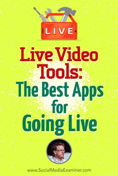 Live Video Tools: The Best Apps for Going Live featuring Ian Anderson Gray on Social Media Examiner. via @smexaminer