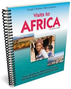 Explore Africa through captivating photography, a traveler's firsthand accounts, and step-by-step work with maps, plus lots of ideas for additional living books and activities. Material World, Real Family, Charlotte Mason, Home Schooling, Life Is Like, Guided Reading, Big Picture, Geography, Homeschool