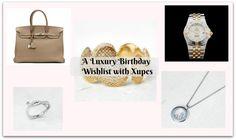 A Luxury Birthday Wishlist with Xupes
