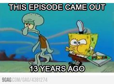 i feel so oooooooold. its one of my favorite episodes. the episodes today are so weird and kinda ugly.