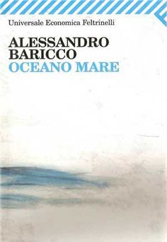 Oceanomare, AMAZING book by the italian writer Alessandro Baricco I Love Books, Good Books, Books To Read, My Books, Reading Tips, Book Writer, Film Books, Love You, My Love