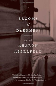 "<strong><a href=""http://amzn.to/1NI0J4y"">Blooms of Darkness</a></strong><br>by Aharon Appelfeld<br><br><i>""In this power"