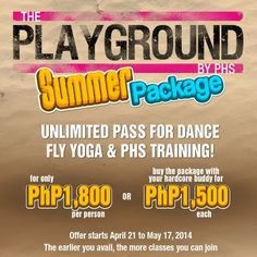Got to be hotter than summer! Grab The PLAYGROUND SUMMER PACKAGE! Unlimited pass for Dance, Flyoga and PHS Training Php per person or Php each if you buy the package with your hardcore buddy! Offer starts tomorrow April 22 until May Health Bar, April 22, Fitness Studio, Hiit, Playground, How To Get, Yoga, Dance, Conditioning