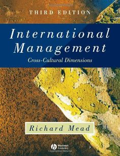 International Management: Cross-Cultural Dimensions by Richard Mead. $1.97. Author: Richard Mead. Publisher: Wiley-Blackwell; 3 edition (November 5, 2004). Publication: November 5, 2004. Edition - 3