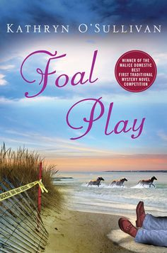 "Foal Play by Kathryn O'Sullivan (May 2013) ""The setting, unusual occupation of the protagonist, and the supporting cast of small-town characters all mesh nicely in this humor-laden, thoroughly absorbing cozy."" --Booklist Don't miss ""Murder on the Hoof;"" also available at LPL!"