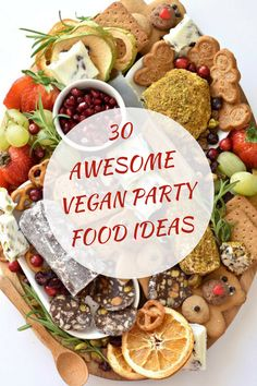 30 Awesome vegan party food ideas. A good party or get together needs great food! This collection of Awesome plant-based party food recipes is sure to impress your guests. #vegan #partyfood #plantbased #party #veganparty
