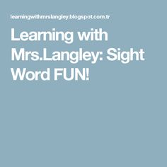 Learning with Mrs.Langley: Sight Word FUN!