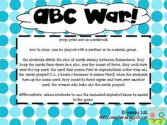 This a game to practice student fluency with the alphabet. The regular War! rules apply, but the catch is the cards are letters of the alphabet and...