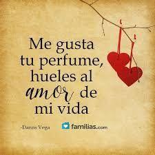Hueles Al Amor De Mi Vida Tarjetitas Ondapix Frases De