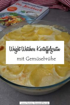Weight Watchers Potato Gratin with Vegetable Broth - It& time to post a Weight Watchers prescription again. Everyone loves potatoes here. And beca - Potatoes Au Gratin, Ciabatta, Veggie Recipes, Veggie Food, Low Carb, Diet, Vegetables, Potato Vegetable, Anton