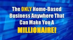 Home based business that can make you a millionaire!!