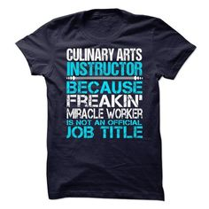 Culinary Arts Instructor T Shirts, Hoodie. Shopping Online Now ==► https://www.sunfrog.com/No-Category/Culinary-Arts-Instructor.html?41382