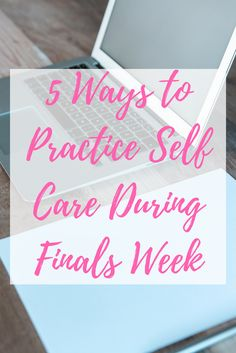 5 Ways to Practice Self Care During Finals Week Time To Eat, Have Time, All Colleges, Purpose Driven Life, Finals Week, College Hacks, Girl Blog, Positive Life, Marriage Advice