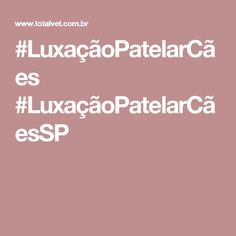 #LuxaçãoPatelarCães #LuxaçãoPatelarCãesSP