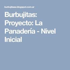 Burbujitas: Proyecto: La Panadería - Nivel Inicial