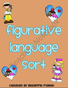 Figurative Language Activity Packet     This 13 page packet explores different types of figurative language including similes, metaphors, personification, idioms, hyperboles, onomatopoeias, and alliteration.  Students will learn what each of these types of figurative language is and explore each type.  Then they will have to sort different phrases by the type of figurative language.    $2.00