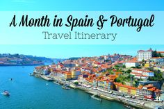 A Month in Spain and Portugal - Travel Itinerary | Birds and Lilies