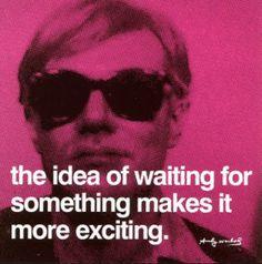 Andy Warhol  난그의 비정상적인 생각이나, 대중들을 휘어잡을 줄아는 능력, 작품에서도 전혀 뒤지지않는 매혹적임을 만들줄 아는 그의 능력에 항상 감탄을 느끼고 좋아한다.