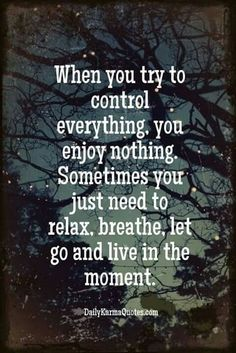 When you try to control.......