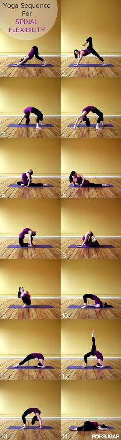 Strong and Supple: Yoga Sequence For Spinal Flexibility. I'm pretty sure if you can do Nos. 11 and 12, spinal flexibility is not your problem. (scheduled via http://www.tailwindapp.com?utm_source=pinterest&utm_medium=twpin&utm_content=post3688585&utm_campaign=scheduler_attribution)