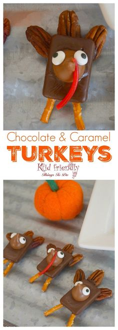 Chocolate & Caramel Turkey Treats for a Thanksgiving With Kids Fun Food - Almost like a turtle! So yummy and easy to make! http://www.kidfriendlythingstodo.com