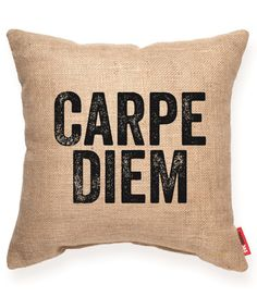 Seize the day !!!!
