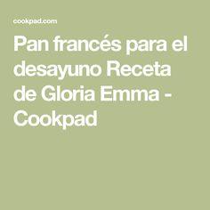 Pan francés para el desayuno Receta de Gloria Emma - Cookpad