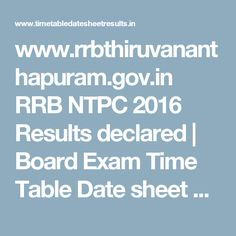 www.rrbthiruvananthapuram.gov.in RRB NTPC 2016 Results declared | Board Exam Time Table Date sheet 2017 Results