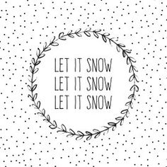 let it snow let it snow let it snow Christmas Cards 2018, Christmas Quotes, Xmas Cards, Christmas Art, Christmas And New Year, Diy Cards, Christmas Holidays, Christmas Patterns, Diy Postcard