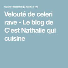 Velouté de celeri rave - Le blog de C'est Nathalie qui cuisine