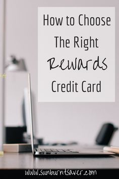 Thinking of getting a rewards credit card? How to choose the right rewards credit card for you!