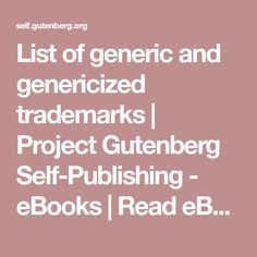 List of generic and genericized trademarks | Project Gutenberg Self-Publishing - eBooks | Read eBooks online
