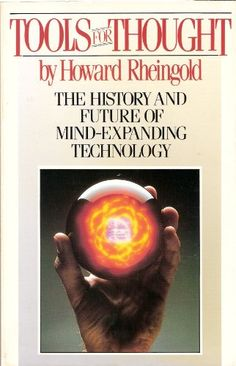 Tools for Thought: The History and Future of Mind-Expanding Technology: 9780139251085: Computer Science Books @ Amazon.com
