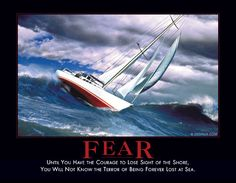 Fear Demotivational Poster : Until you have the courage to lose sight of the shore, you will not know the terror of being forever lost at sea. Cruise Critic, Demotivational Posters, Office Humor, The Far Side, Think, Inspirational Posters, Perfect World, Funny Posts, Make You Smile