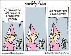 "-"" Si tu m'embrasses , je deviendrai un prince charmant ."" -"" je préférerais une grenouille qui parle ! "" When reality strikes."