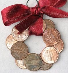 Christmas Stuff: Penny Wreath Christmas Holiday Ornament-could use pennies made in the year of special events, wedding, birth,etc