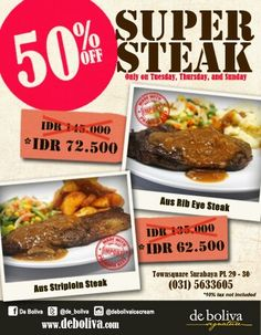 Hey. It's rare!! You'll get 50% discount for our premium steak (rib eye&striploin) every Tuesday, Thursday & Sunday. Only @de_boliva @sutossurabaya