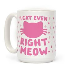 I+Cat+Even+Right+Meow