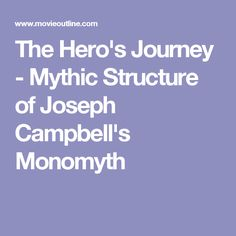 the hero s journey mythic structure of The hero's journey is a story structure identified by the american writer  and its  basis in myth has special relevance for works of fantasy, sci-fi.