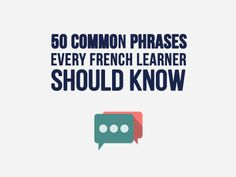 Learn 50 Casual, Everyday French Phrases You Oughta Know. Super Useful for learners. (+a PDF bonus)
