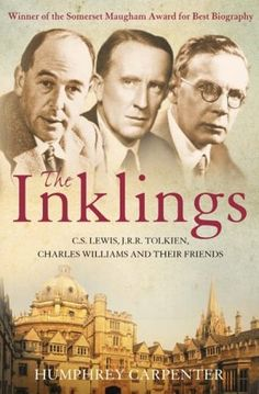 """The Inklings, C.S., J.R.R., and Charles: At the outbreak of World War II in September, Charles Williams (far right) moved from London to Oxford with the Oxford University Press to escape the threat of German bombardment. He was thereafter a regular member of """"The Inklings."""""""