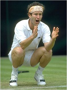 "John McEnroe, ""You cannot be serious!"""
