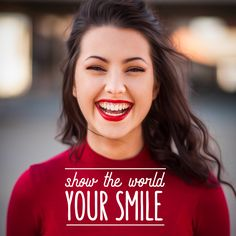 DON'T KEEP THAT dazzling smile to yourself! Share it with the world!
