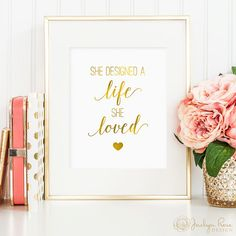 Awesome gold frame and matting combination - She Designed a Life She Loved, faux gold foil, inspirational art, girls room art, printable 8 x 10 wall art (instant digital download JPG)