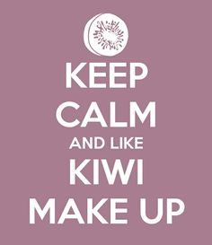 Keep Calm and Like Kiwi Make Up  https://www.kiwimakeup.com