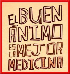 El buen ánimo es la mejor medicina... #Citas #Frases #Candidman