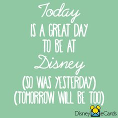 Every day is a great day to be at Disney!